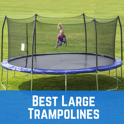 Best Large Trampolines